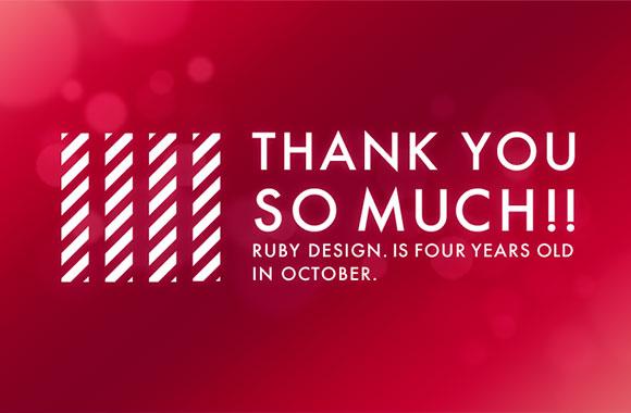 RUBYDESIGN.は、10月で5年目に突入します。